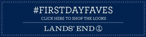 Lands' End First Day Faves