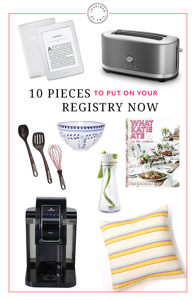 10 Pieces to Put on Your Registry Now - Inspired by This